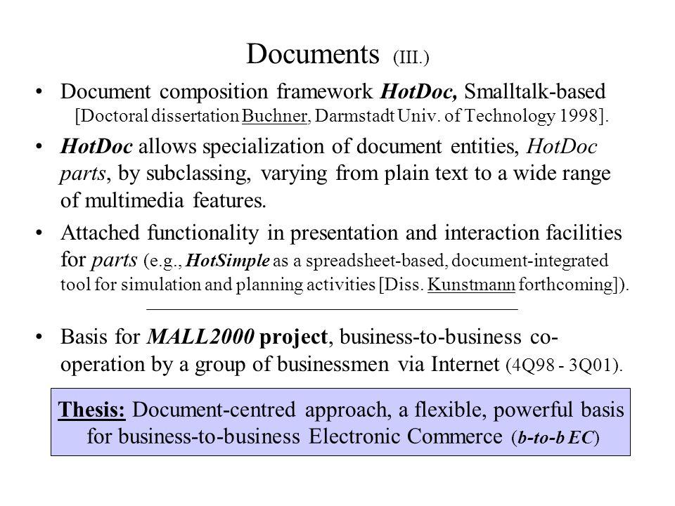 Documents (III.) Document composition framework HotDoc, Smalltalk-based [Doctoral dissertation Buchner, Darmstadt Univ.