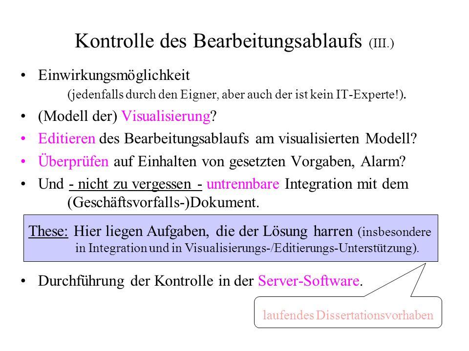 Kontrolle des Bearbeitungsablaufs (III.) Einwirkungsmöglichkeit (jedenfalls durch den Eigner, aber auch der ist kein IT-Experte!). (Modell der) Visual