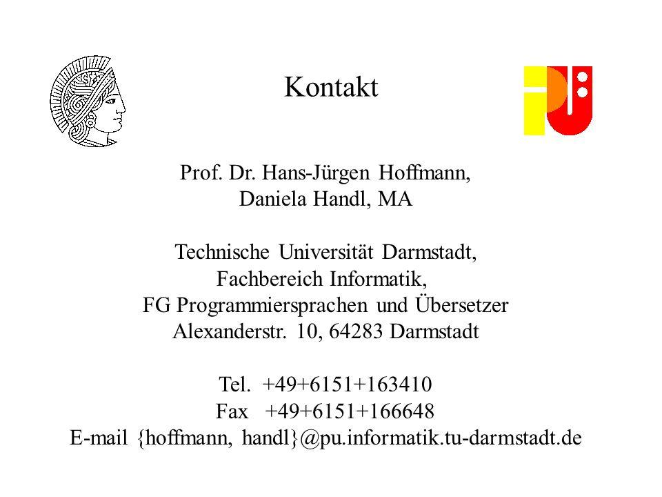 Kontakt Prof. Dr. Hans-Jürgen Hoffmann, Daniela Handl, MA Technische Universität Darmstadt, Fachbereich Informatik, FG Programmiersprachen und Überset