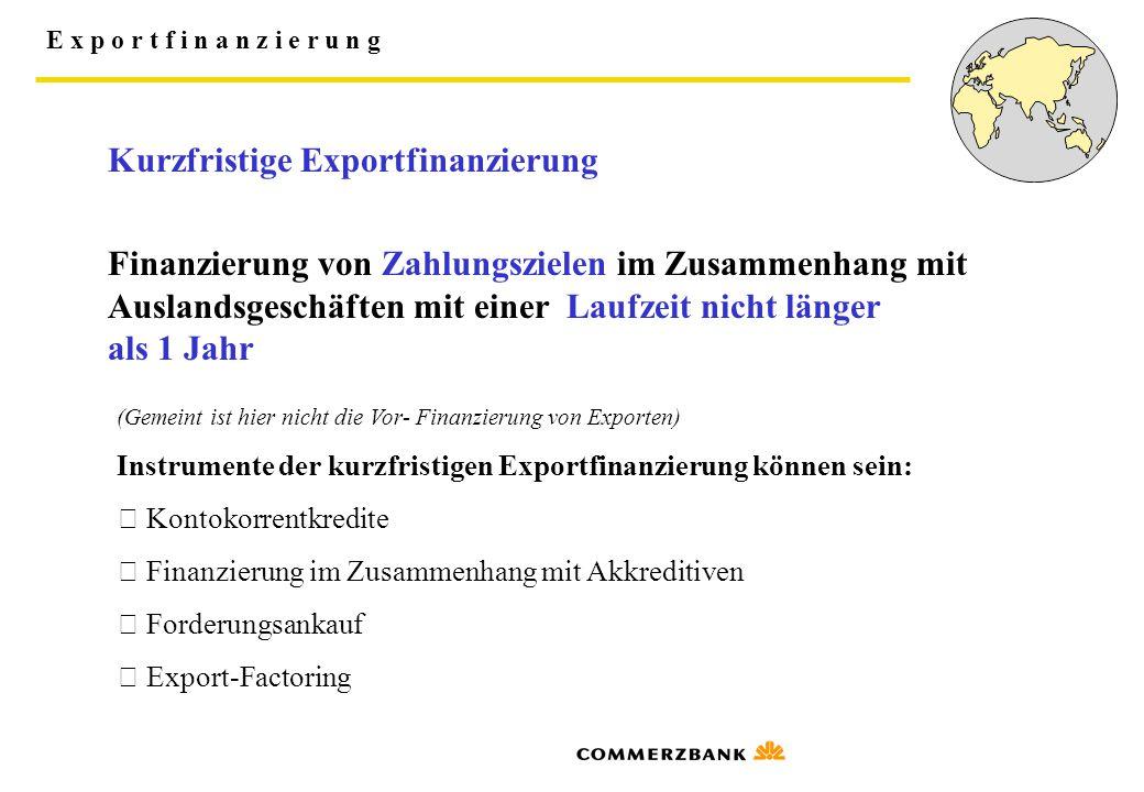 E x p o r t f i n a n z i e r u n g Institutionen der Exportfinanzierung KfW - Tätigkeitsbereich 1.