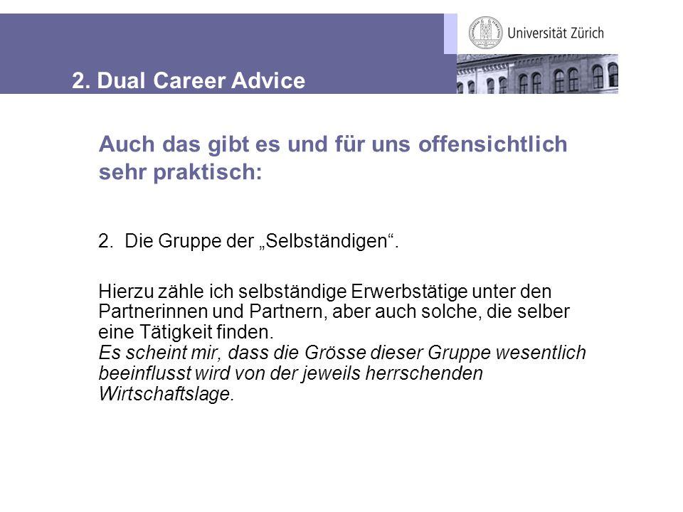 """2. Dual Career Advice 2. Die Gruppe der """"Selbständigen"""". Hierzu zähle ich selbständige Erwerbstätige unter den Partnerinnen und Partnern, aber auch so"""