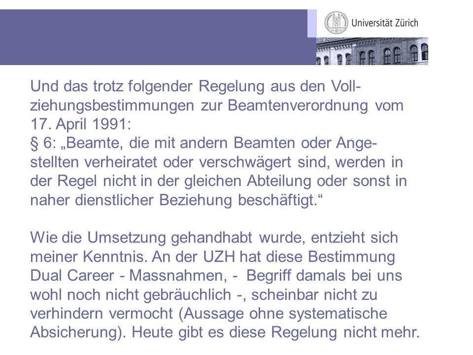 """Und das trotz folgender Regelung aus den Voll- ziehungsbestimmungen zur Beamtenverordnung vom 17. April 1991: § 6: """"Beamte, die mit andern Beamten ode"""
