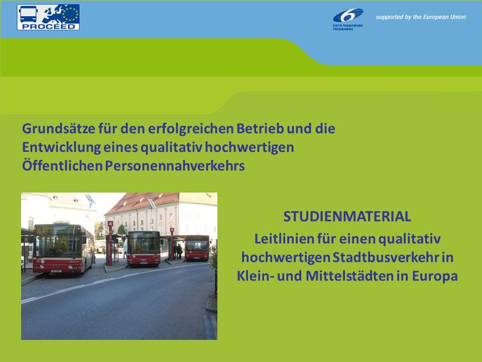 Grundsätze für den erfolgreichen Betrieb und die Entwicklung eines qualitativ hochwertigen Öffentlichen Personennahverkehrs STUDIENMATERIAL Leitlinien