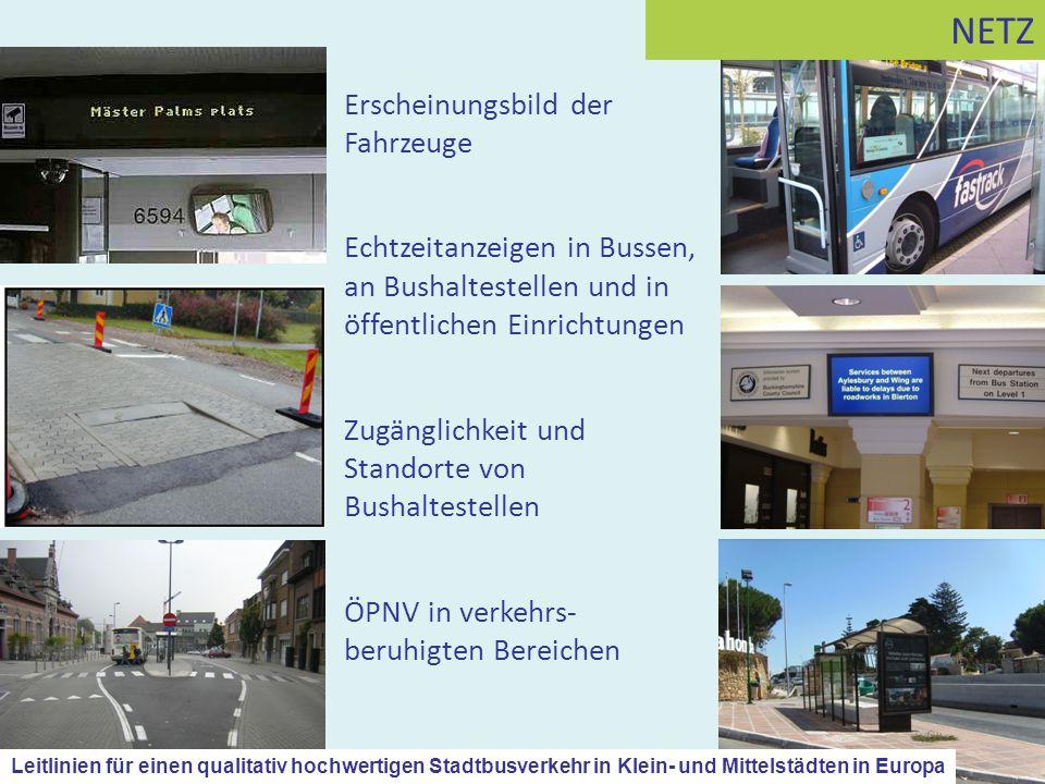 Erscheinungsbild der Fahrzeuge Echtzeitanzeigen in Bussen, an Bushaltestellen und in öffentlichen Einrichtungen Zugänglichkeit und Standorte von Busha