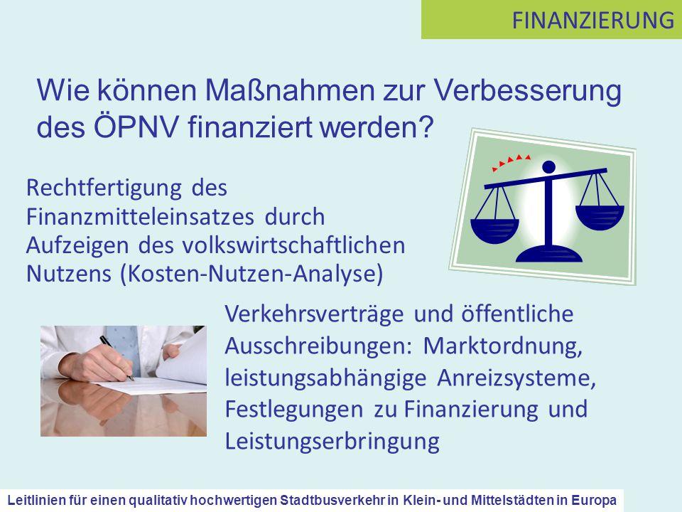 Rechtfertigung des Finanzmitteleinsatzes durch Aufzeigen des volkswirtschaftlichen Nutzens (Kosten-Nutzen-Analyse) FINANZIERUNG Verkehrsverträge und ö