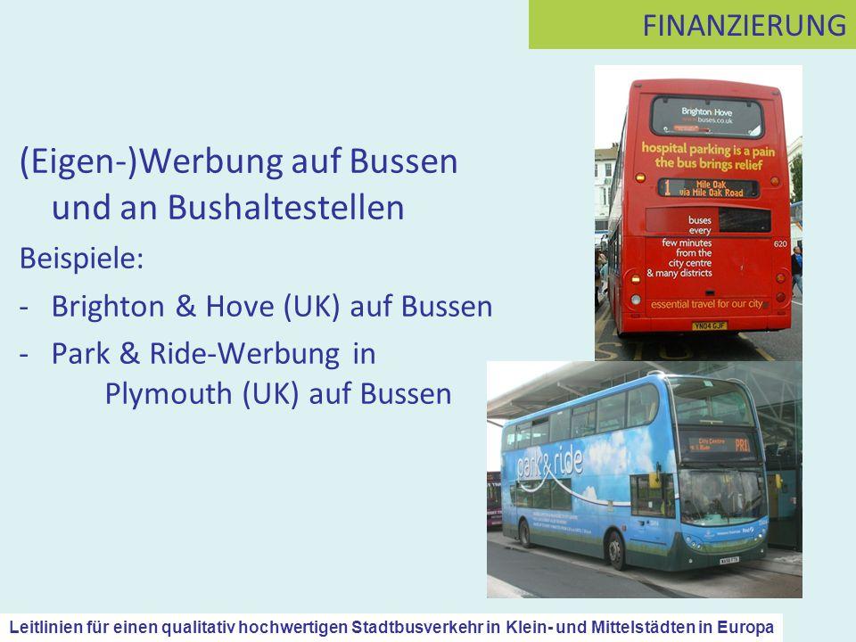 (Eigen-)Werbung auf Bussen und an Bushaltestellen Beispiele: -Brighton & Hove (UK) auf Bussen -Park & Ride-Werbung in Plymouth (UK) auf Bussen FINANZI