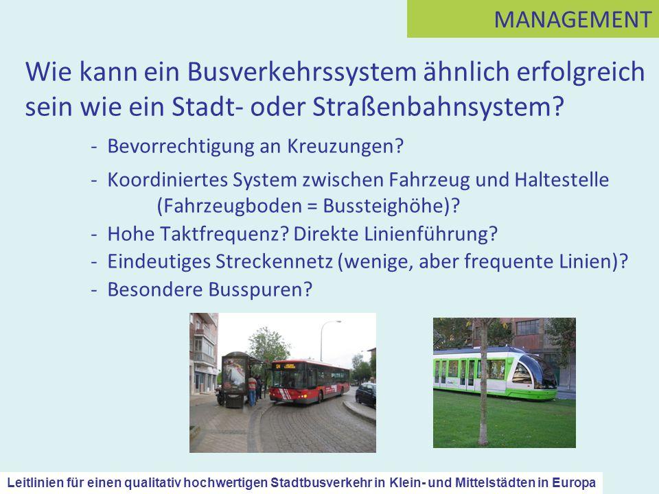 Wie kann ein Busverkehrssystem ähnlich erfolgreich sein wie ein Stadt- oder Straßenbahnsystem? - Bevorrechtigung an Kreuzungen? - Koordiniertes System