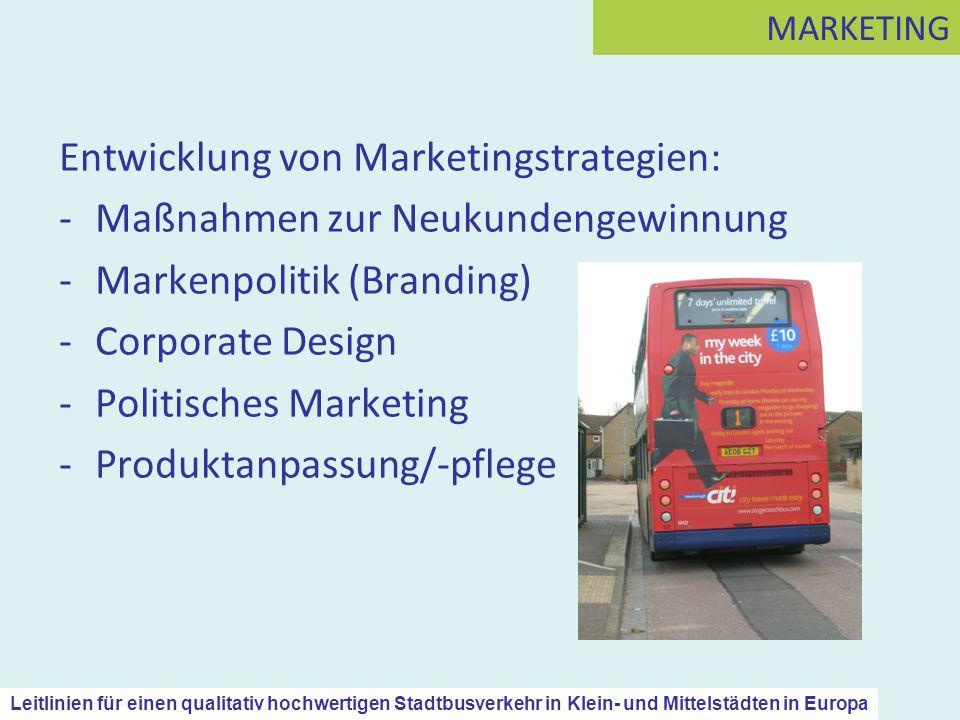 Entwicklung von Marketingstrategien: -Maßnahmen zur Neukundengewinnung -Markenpolitik (Branding) -Corporate Design -Politisches Marketing -Produktanpa