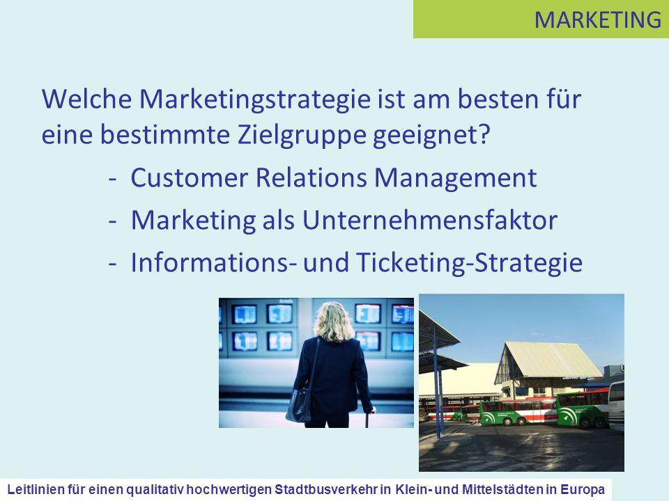 Welche Marketingstrategie ist am besten für eine bestimmte Zielgruppe geeignet? - Customer Relations Management - Marketing als Unternehmensfaktor - I