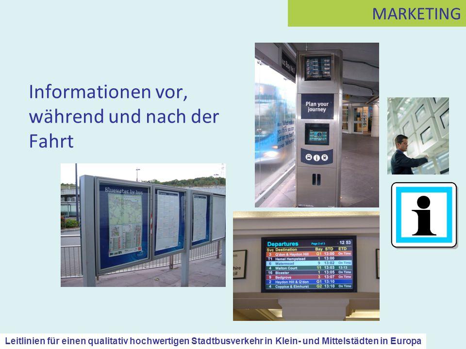 Informationen vor, während und nach der Fahrt MARKETING Leitlinien für einen qualitativ hochwertigen Stadtbusverkehr in Klein- und Mittelstädten in Eu