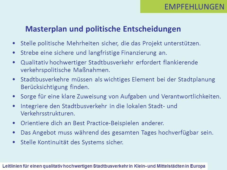 Masterplan und politische Entscheidungen Stelle politische Mehrheiten sicher, die das Projekt unterstützen. Strebe eine sichere und langfristige Finan