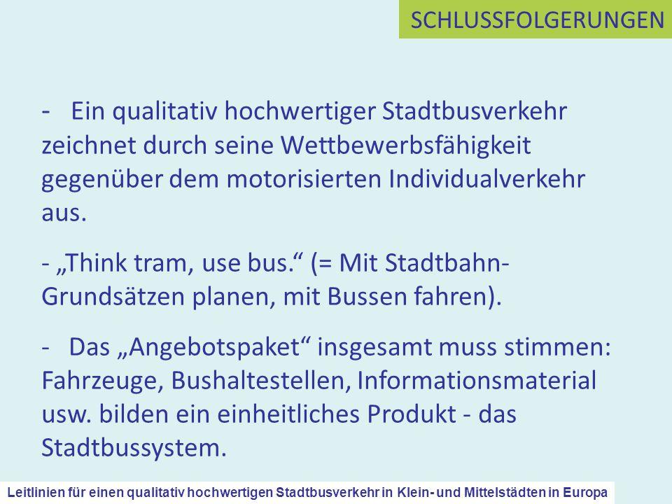 SCHLUSSFOLGERUNGEN - Ein qualitativ hochwertiger Stadtbusverkehr zeichnet durch seine Wettbewerbsfähigkeit gegenüber dem motorisierten Individualverke