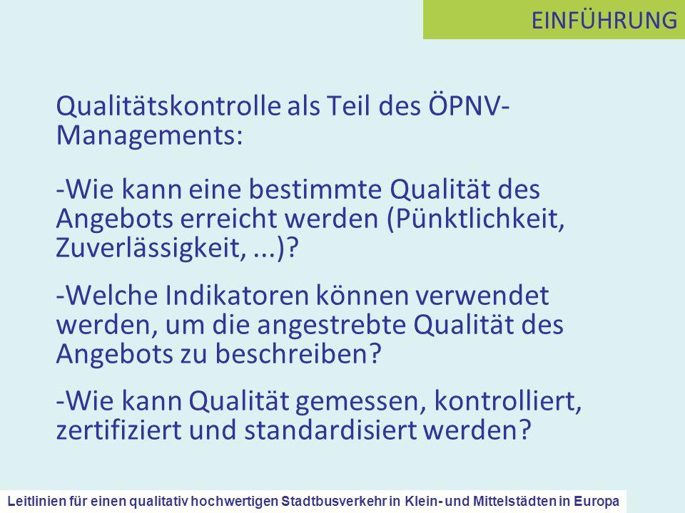 Qualitätskontrolle als Teil des ÖPNV- Managements: -Wie kann eine bestimmte Qualität des Angebots erreicht werden (Pünktlichkeit, Zuverlässigkeit,...)