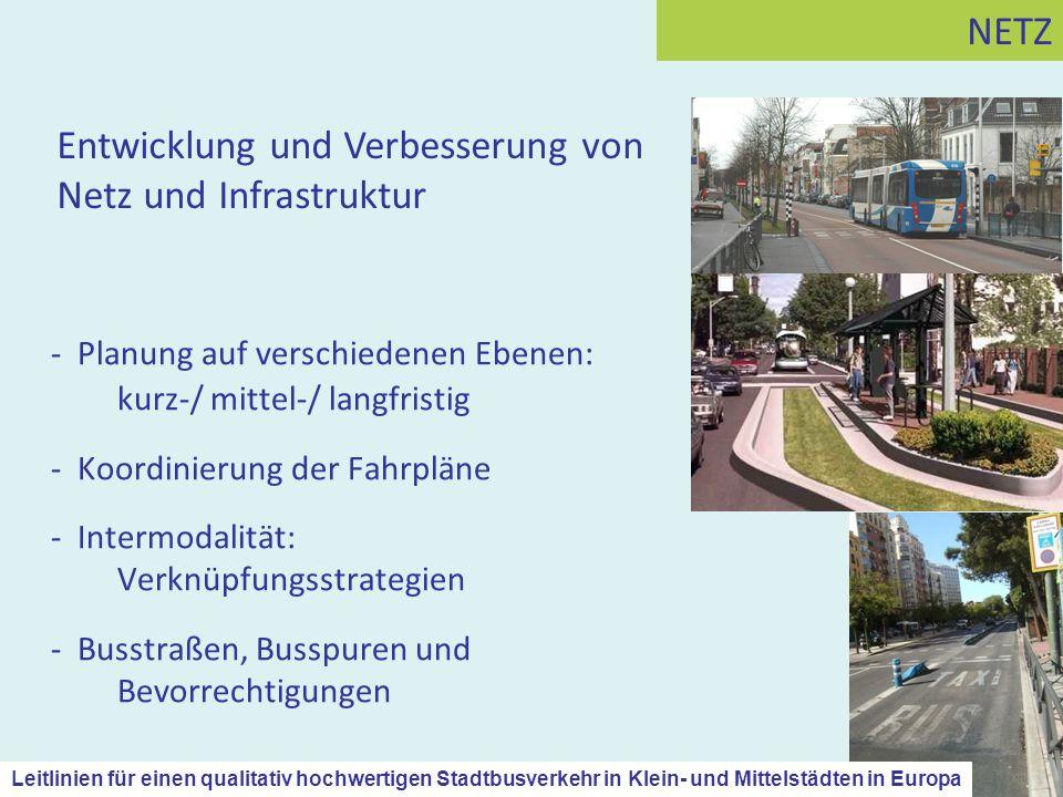 - Planung auf verschiedenen Ebenen: kurz-/ mittel-/ langfristig - Koordinierung der Fahrpläne - Intermodalität: Verknüpfungsstrategien - Busstraßen, B
