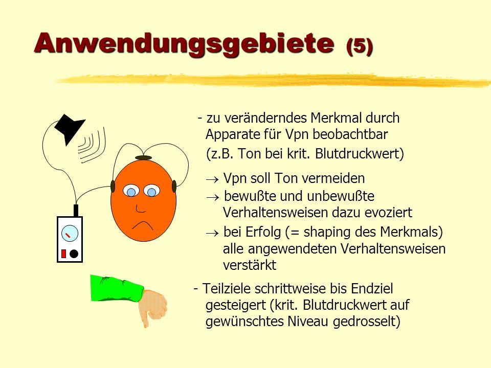 Anwendungsgebiete (5) - zu veränderndes Merkmal durch Apparate für Vpn beobachtbar (z.B. Ton bei krit. Blutdruckwert)  Vpn soll Ton vermeiden  bewuß