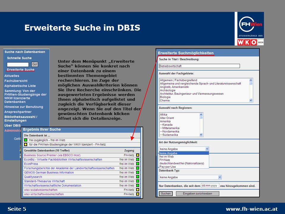 """www.fh-wien.ac.atSeite 5 Erweiterte Suche im DBIS Unter dem Menüpunkt """"Erweiterte Suche können Sie konkret nach einer Datenbank zu einem bestimmten Themengebiet recherchieren."""