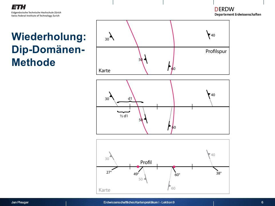 Jan Pleuger7Erdwissenschaftliches Kartenpraktikum I - Lektion 9 Wiederholung: Dip-Domänen- Methode