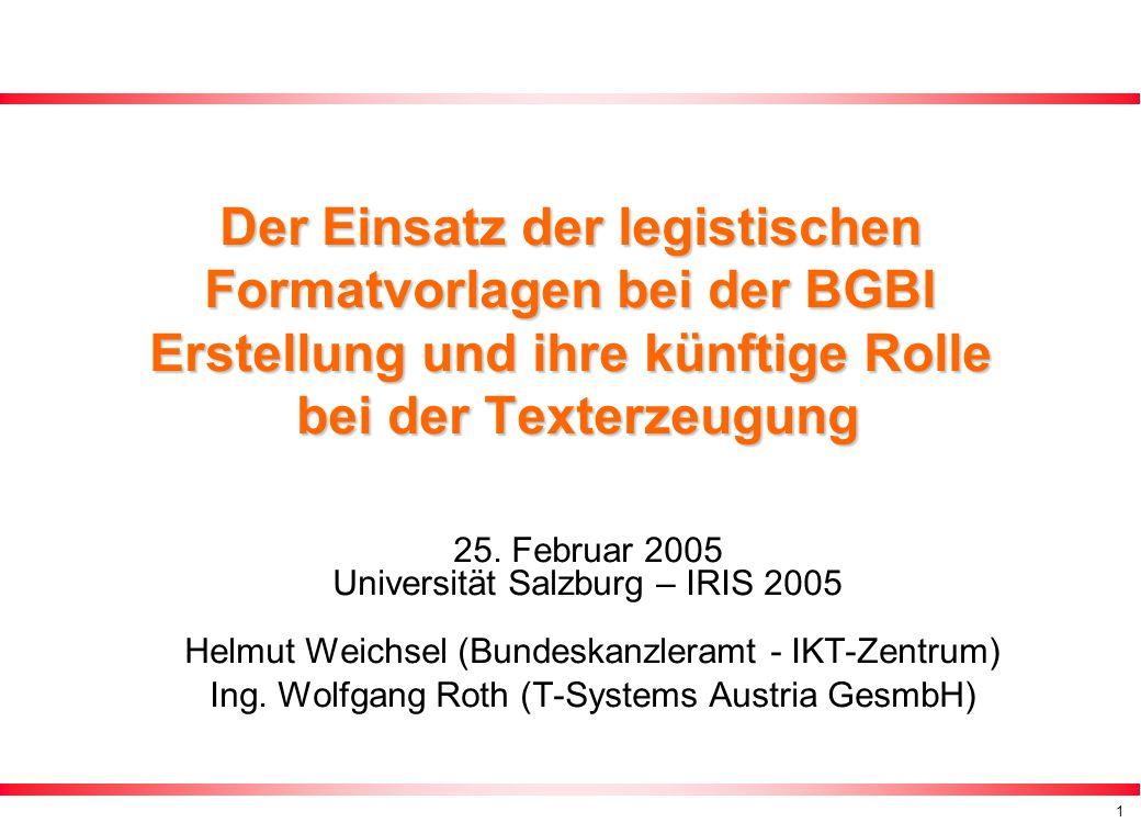 1 Der Einsatz der legistischen Formatvorlagen bei der BGBl Erstellung und ihre künftige Rolle bei der Texterzeugung 25.