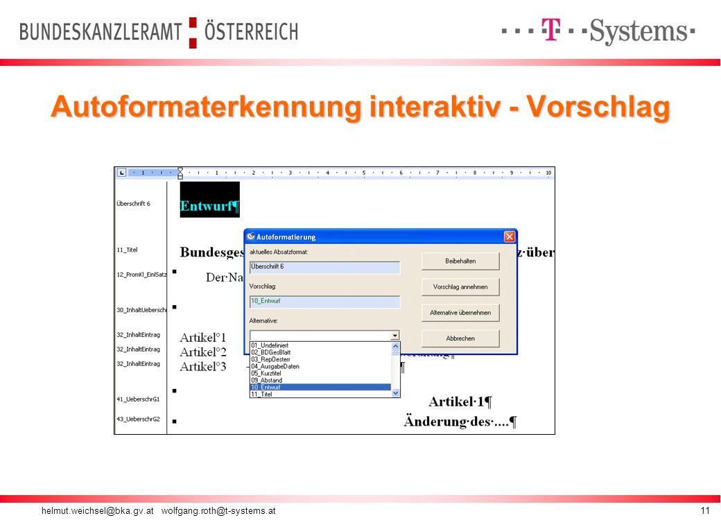 helmut.weichsel@bka.gv.at wolfgang.roth@t-systems.at11 Autoformaterkennung interaktiv - Vorschlag