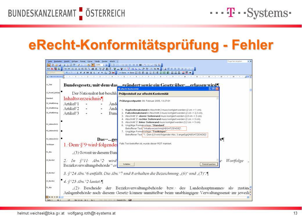 helmut.weichsel@bka.gv.at wolfgang.roth@t-systems.at13 eRecht-Konformitätsprüfung - Fehler