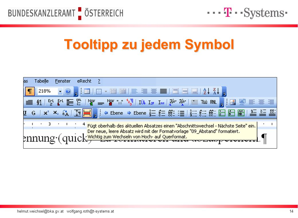 helmut.weichsel@bka.gv.at wolfgang.roth@t-systems.at14 Tooltipp zu jedem Symbol