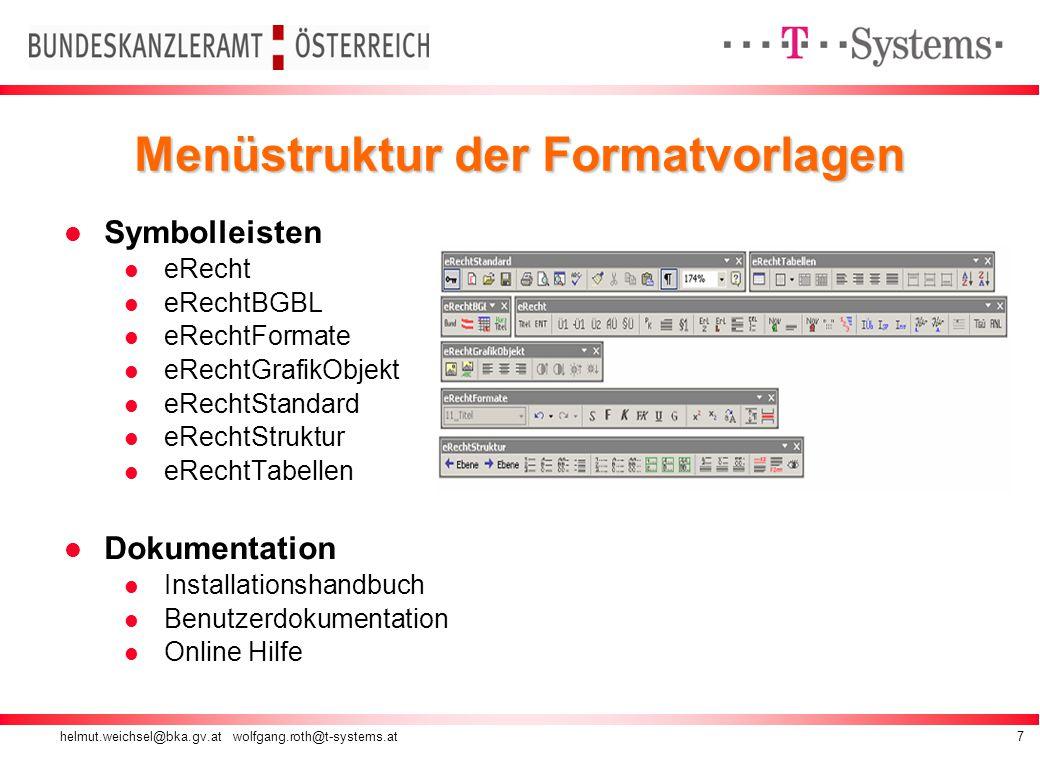 helmut.weichsel@bka.gv.at wolfgang.roth@t-systems.at8 eRecht-Dokument in MS Word Formatvorlagenanzeige