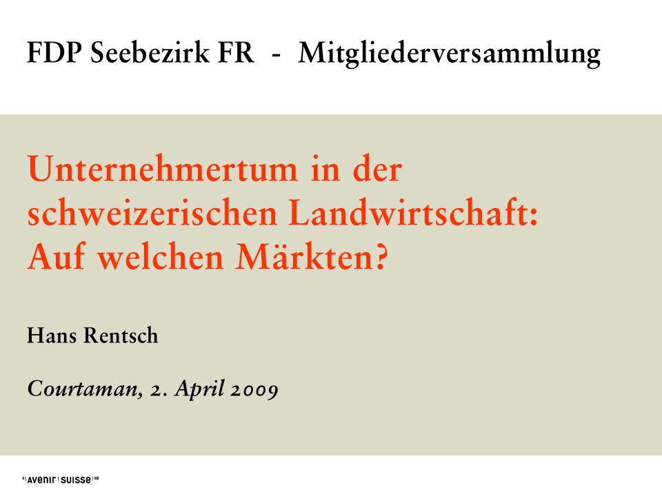 02.04.2009 / HR FDP Seebezirk FR 2 «Der befreite Bauer»: Weshalb ein agrarpolitisches Projekt von Avenir Suisse.