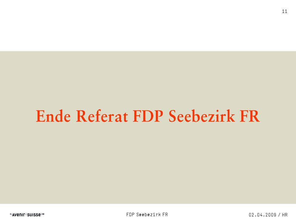 02.04.2009 / HR FDP Seebezirk FR 11 Ende Referat FDP Seebezirk FR