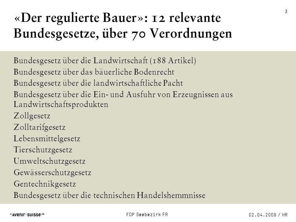 FDP Seebezirk FR02.04.2009 / HR 4 Quelle: OECD Hoher schweizerischer Agrarschutz: OECD- «Producer Support Estimate» im Vergleich