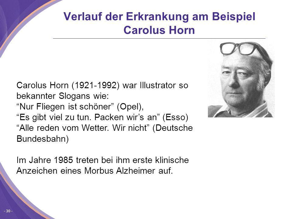 - 30 - Carolus Horn (1921-1992) war Illustrator so bekannter Slogans wie: Nur Fliegen ist schöner (Opel), Es gibt viel zu tun.
