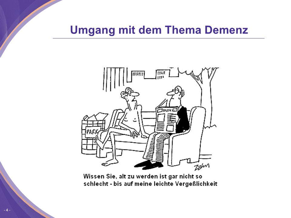 - 4 - Umgang mit dem Thema Demenz