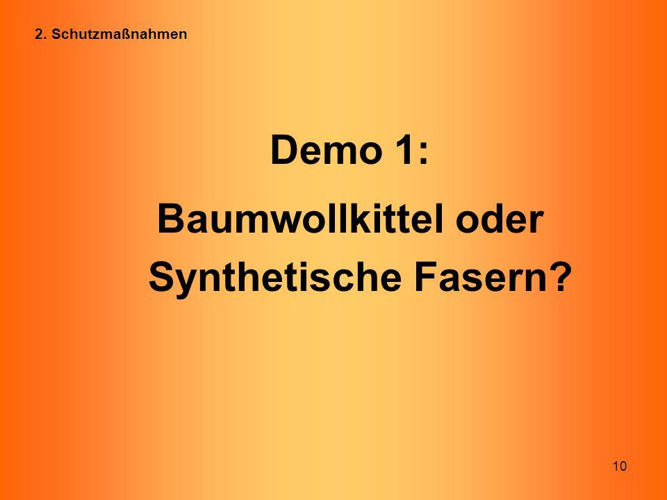 10 Demo 1: Baumwollkittel oder Synthetische Fasern? 2. Schutzmaßnahmen