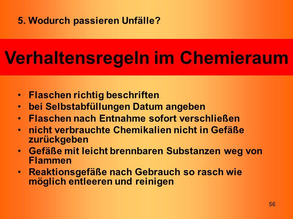 56 Flaschen richtig beschriften bei Selbstabfüllungen Datum angeben Flaschen nach Entnahme sofort verschließen nicht verbrauchte Chemikalien nicht in