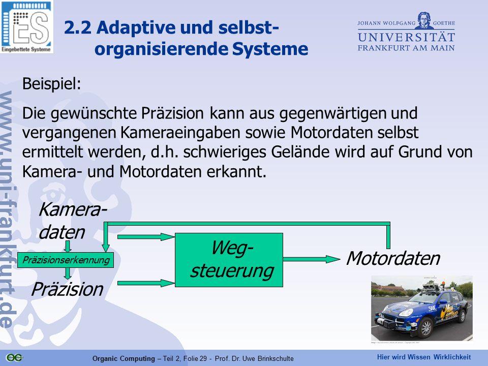 Hier wird Wissen Wirklichkeit Organic Computing – Teil 2, Folie 29 - Prof. Dr. Uwe Brinkschulte Beispiel: Die gewünschte Präzision kann aus gegenwärti
