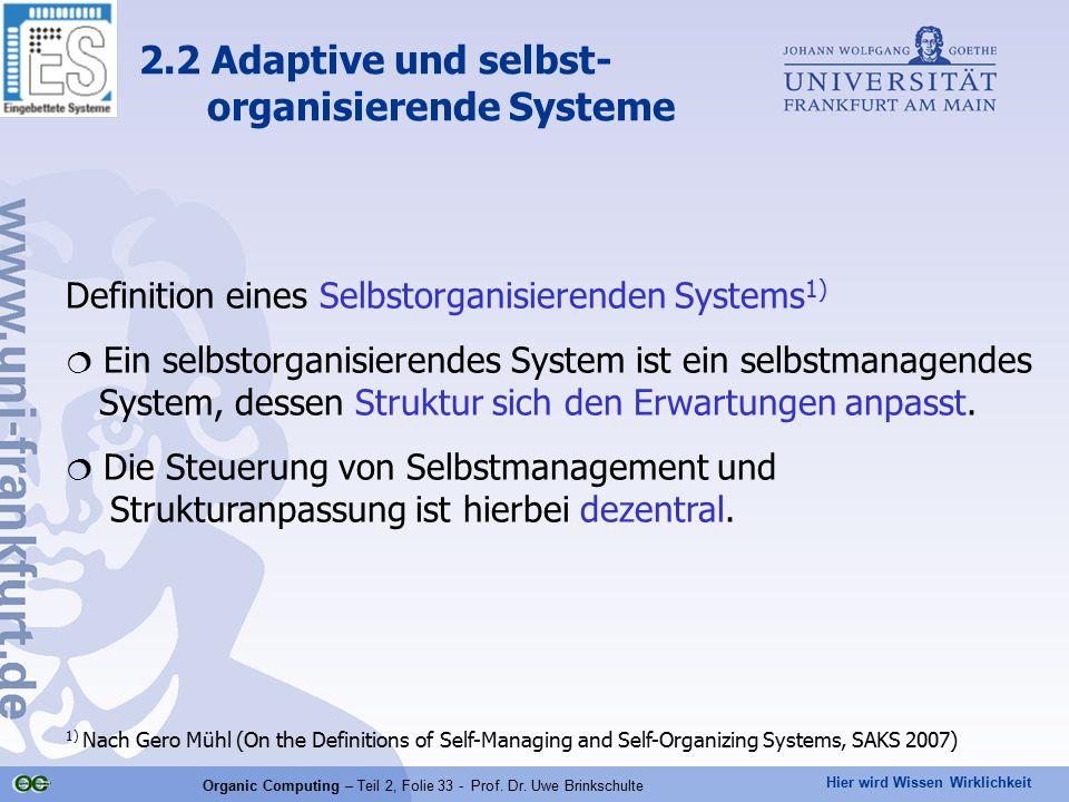 Hier wird Wissen Wirklichkeit Organic Computing – Teil 2, Folie 33 - Prof. Dr. Uwe Brinkschulte Definition eines Selbstorganisierenden Systems 1)  Ei