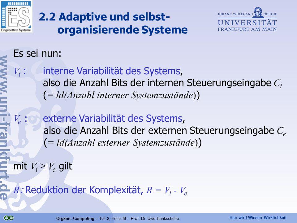Hier wird Wissen Wirklichkeit Organic Computing – Teil 2, Folie 38 - Prof. Dr. Uwe Brinkschulte Es sei nun: V i :interne Variabilität des Systems, als