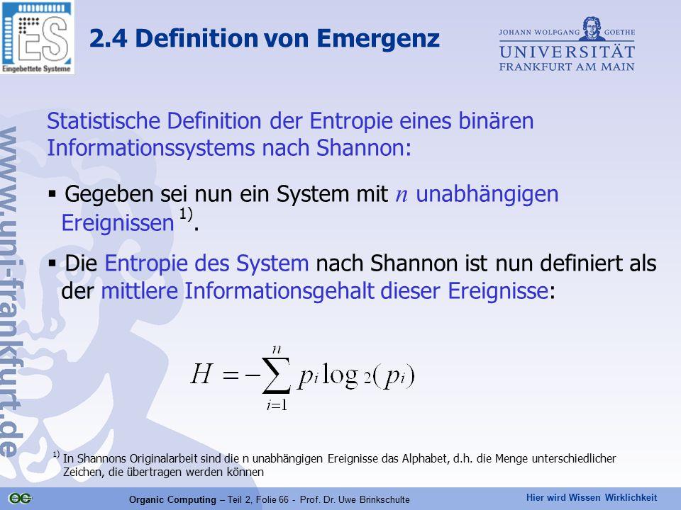 Hier wird Wissen Wirklichkeit Organic Computing – Teil 2, Folie 66 - Prof. Dr. Uwe Brinkschulte Statistische Definition der Entropie eines binären Inf