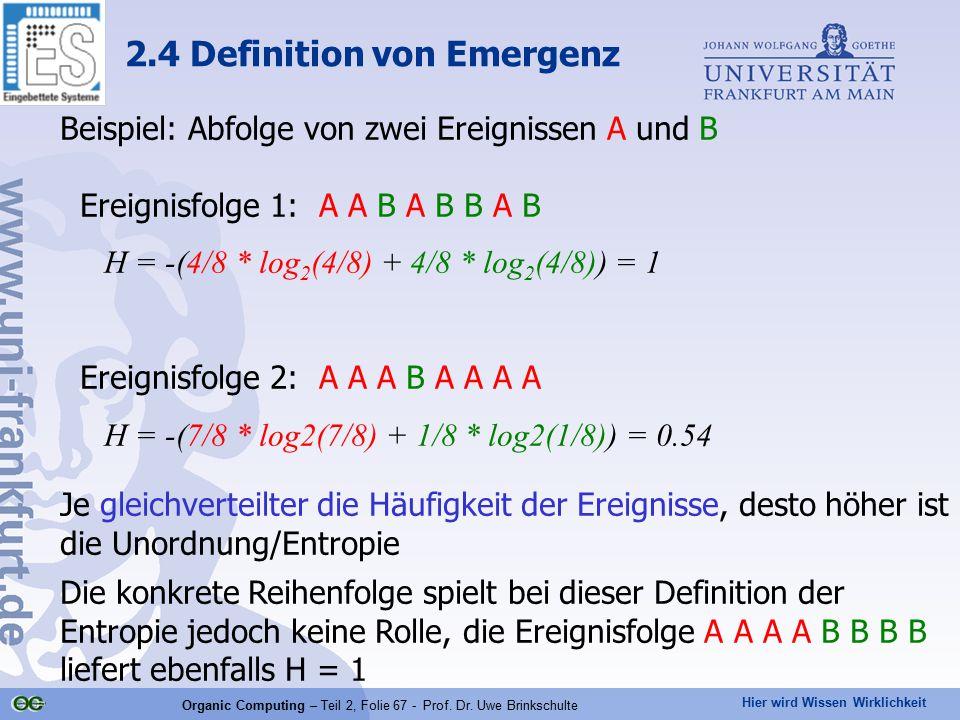 Hier wird Wissen Wirklichkeit Organic Computing – Teil 2, Folie 67 - Prof. Dr. Uwe Brinkschulte Beispiel: Abfolge von zwei Ereignissen A und B Ereigni