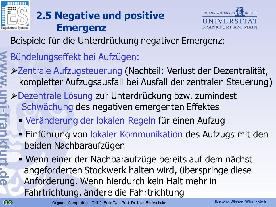 Hier wird Wissen Wirklichkeit Organic Computing – Teil 2, Folie 78 - Prof. Dr. Uwe Brinkschulte Beispiele für die Unterdrückung negativer Emergenz: Bü