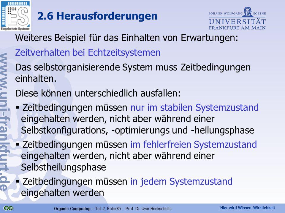Hier wird Wissen Wirklichkeit Organic Computing – Teil 2, Folie 85 - Prof. Dr. Uwe Brinkschulte Weiteres Beispiel für das Einhalten von Erwartungen: Z