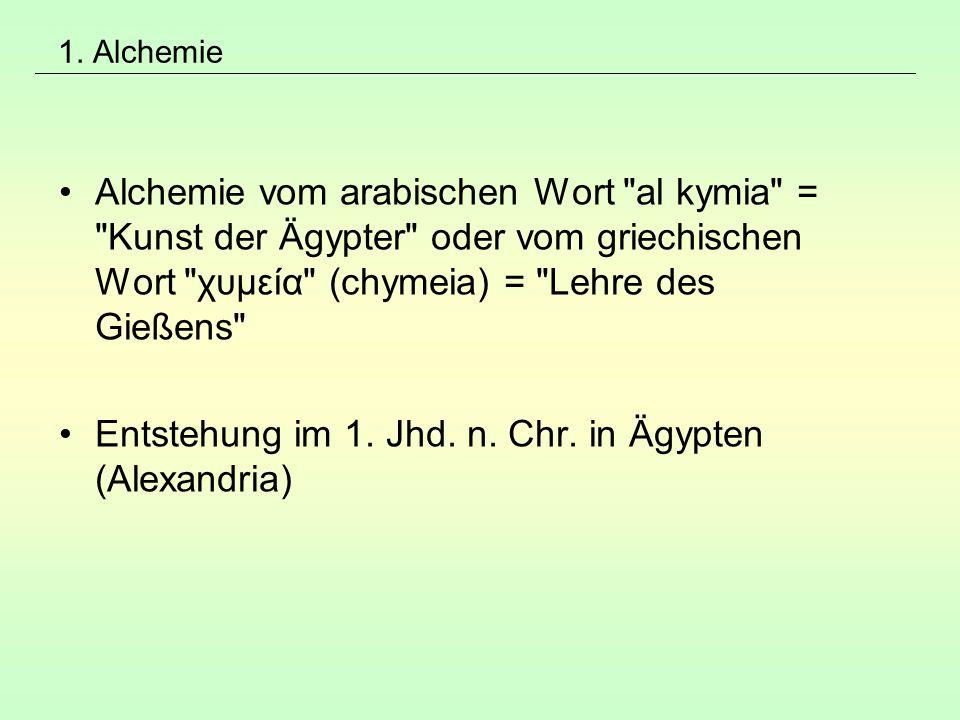 1. Alchemie Alchemie vom arabischen Wort