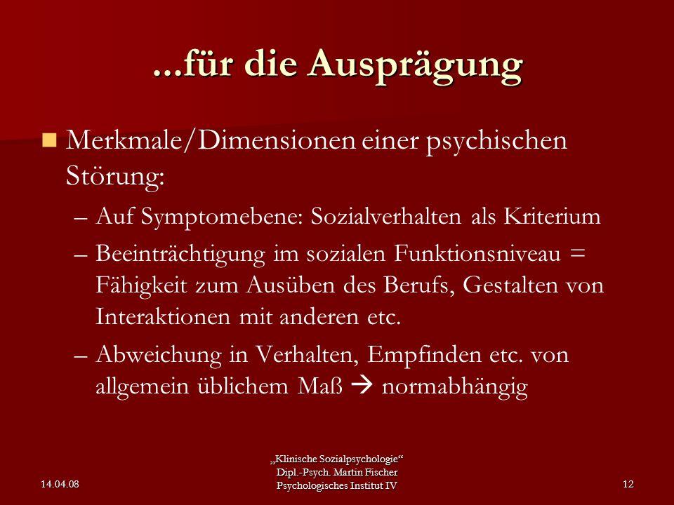 """""""Klinische Sozialpsychologie"""" Dipl.-Psych. Martin Fischer Psychologisches Institut IV 14.04.0812...für die Ausprägung Merkmale/Dimensionen einer psych"""