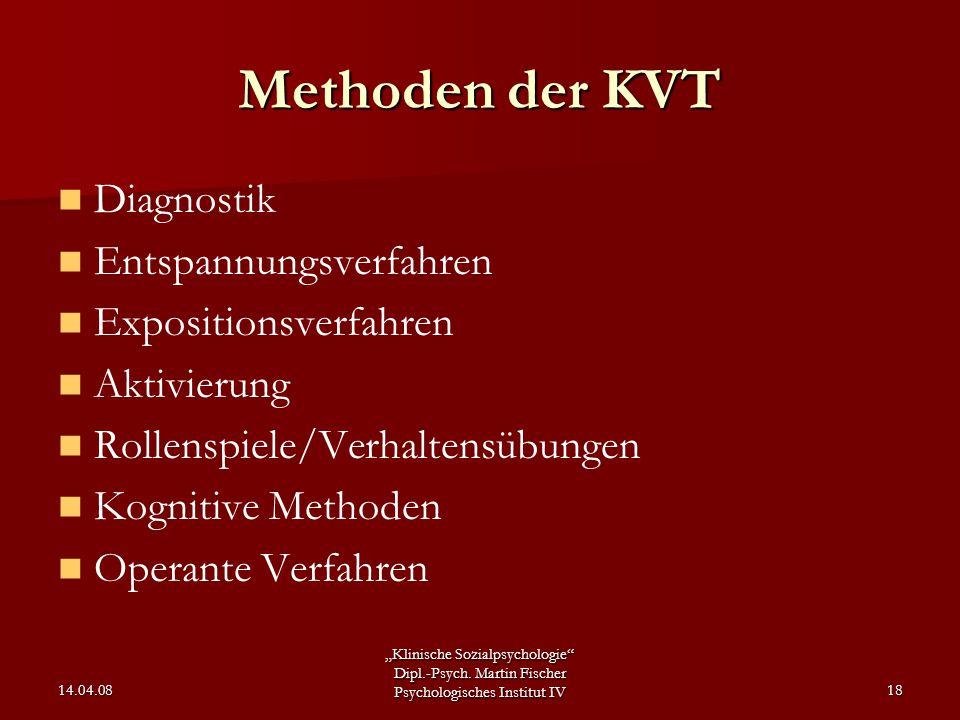 """""""Klinische Sozialpsychologie"""" Dipl.-Psych. Martin Fischer Psychologisches Institut IV 14.04.0818 Methoden der KVT Diagnostik Entspannungsverfahren Exp"""