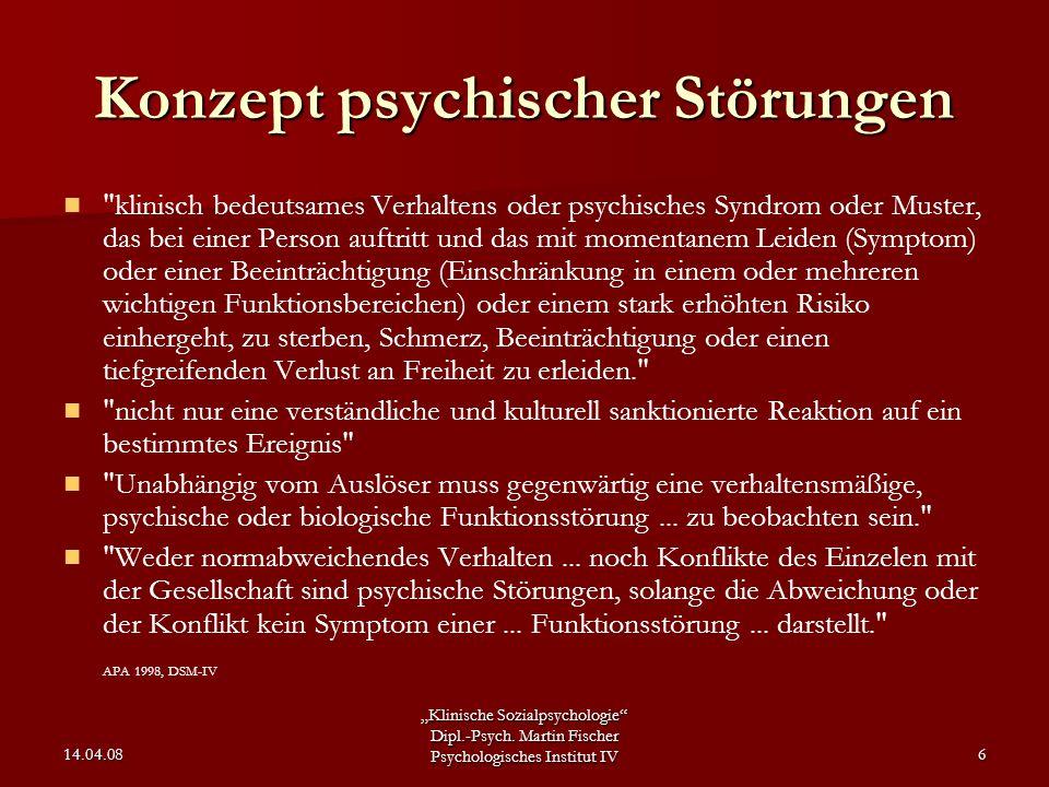 """""""Klinische Sozialpsychologie"""" Dipl.-Psych. Martin Fischer Psychologisches Institut IV 14.04.086 Konzept psychischer Störungen"""