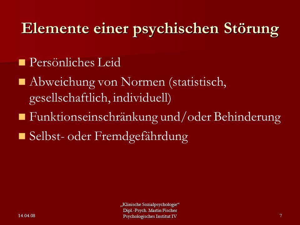 """""""Klinische Sozialpsychologie"""" Dipl.-Psych. Martin Fischer Psychologisches Institut IV 14.04.087 Elemente einer psychischen Störung Persönliches Leid A"""
