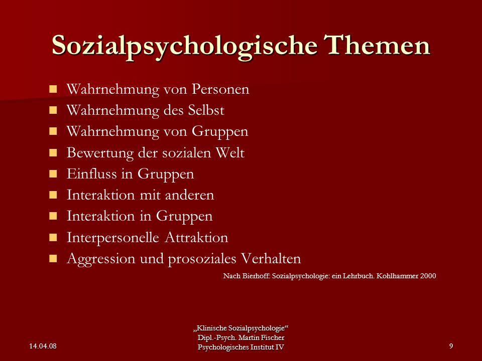 """""""Klinische Sozialpsychologie"""" Dipl.-Psych. Martin Fischer Psychologisches Institut IV 14.04.089 Sozialpsychologische Themen Wahrnehmung von Personen W"""