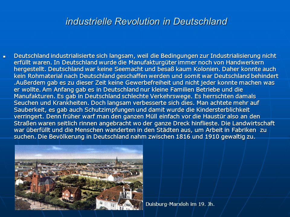 industrielle Revolution in Deutschland industrielle Revolution in Deutschland Deutschland industrialisierte sich langsam, weil die Bedingungen zur Ind
