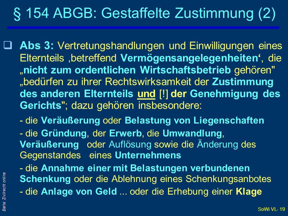 SoWi VL- 19 Barta: Zivilrecht online § 154 ABGB: Gestaffelte Zustimmung (2) qAbs 3: Vertretungshandlungen und Einwilligungen eines Elternteils 'betref