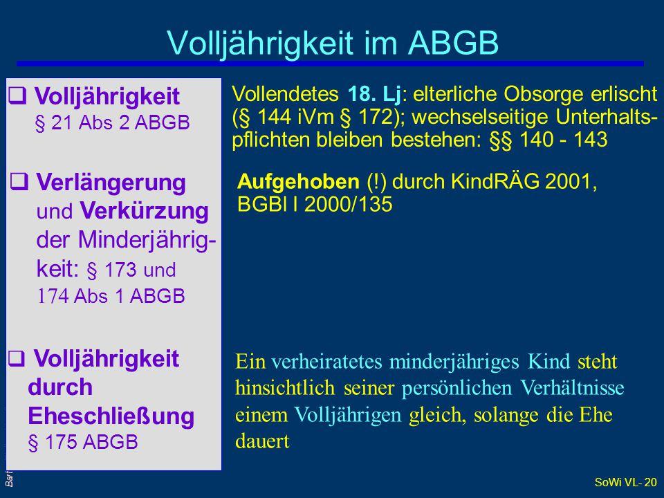 SoWi VL- 20 Barta: Zivilrecht online Volljährigkeit im ABGB  Volljährigkeit § 21 Abs 2 ABGB Vollendetes 18. Lj: elterliche Obsorge erlischt (§ 144 iV