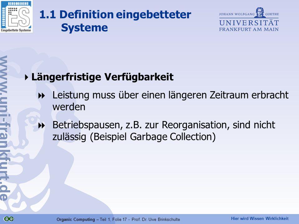 Hier wird Wissen Wirklichkeit Organic Computing – Teil 1, Folie 17 - Prof. Dr. Uwe Brinkschulte  Längerfristige Verfügbarkeit  Leistung muss über ei